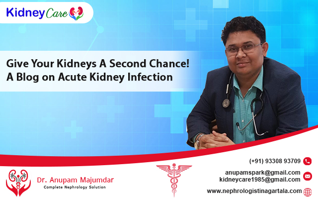 Give Your Kidneys A Second Chance! A Blog on Acute Kidney Infection